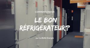Comment choisir LE bon réfrigérateur ?