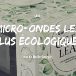 Les Micro-ondes les plus écologiques
