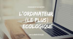 Acheter un ordinateur écologique